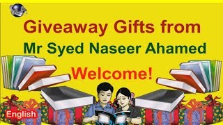 Giveaway! Free Gifts from Mr Syed Naseer Ahamed for you. Please enter