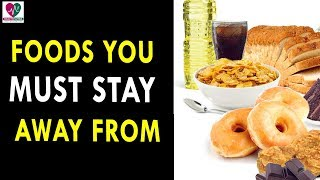 Foods You Must Stay Away From || Health Sutra - Best Health Tips