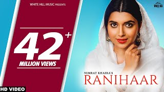 Nimrat Khaira New Song : RANIHAAR (Full Video) Preet Hundal   Sukh Sanghera   New Punjabi Songs 2018