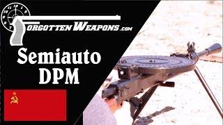 Semiauto DPM Light Machine Gun Review