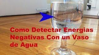 Como Detectar Energias Negativas  con un Vaso de Agua