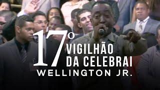 Wellington Jr l 17 º Vigilhão da Celebrai l Ao Vivo (2013)