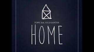 Home - Topic feat. Nico Santos (Lyrics) HQ
