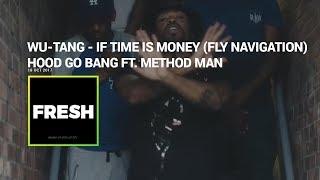 Wu-Tang - If Time Is Money (Fly Navigation) / Hood Go Bang ft. Method Man | Fresh