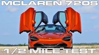 McLaren 720S 1/2 Half Mile Testing, faster than the Porsche 918 Spyder or Bugatti Veyron?