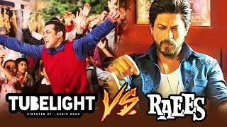 Salman V/s Shahrukh | Will Tubelight Break Raees Lifetime Collection In Opening Weekend?