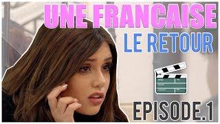 UNE FRANÇAISE LE RETOUR EPISODE 1