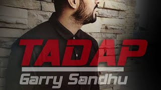 TADAP ( UNPLUGGED ) | GARRY SANDHU | FRESH MEDIA RECORDS | FULL AUDIO | NEW PUNJABI SONGS 2016