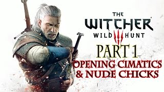 The Witcher 3: Wild Hunt Gameplay Walkthrough (Part 1) Cinematics and Nude Chicks