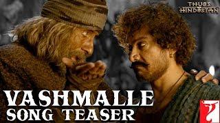 Vashmalle Song | Thugs Of Hindostan | Amitabh Bachchan, Aamir Khan, Ajay-Atul, Amitabh Bhattacharya