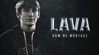 Lava's 1st GOWUE Montage