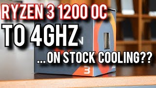 Overclocking The Ryzen 3 1200 to 4.0GHz (On Stock Cooling!)