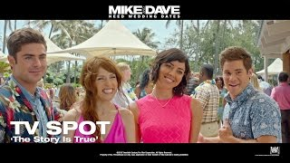 Mike And Dave Need Wedding Dates ['The Story Is True' TV Spot (1080p)]