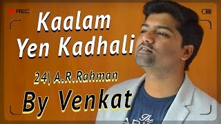 Kaalam Yen Kadhali | Venkat | 24 | Kaalam Na Preyasi | A R Rahman | Benny Dayal