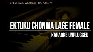 Ektuku Chonwaa Laage- Female Scale- Rabindra Sangeet- Unplugged Karaoke