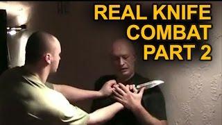 KNIFE FIGHTING - REAL KNIFE COMBAT - Knife Defense Part 2
