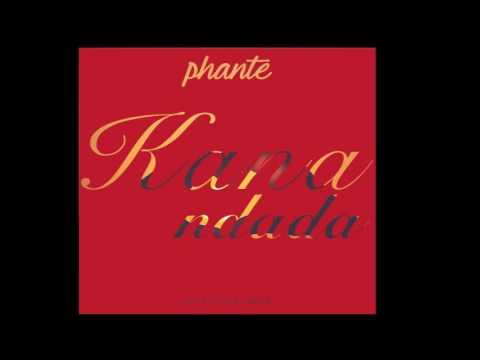phante - Kana Ndada (Audio)