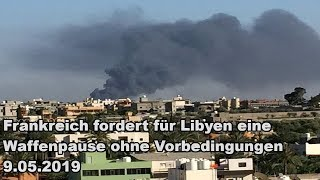 Frankreich fordert für Libyen eine Waffenpause ohne Vorbedingungen 9.05.2019