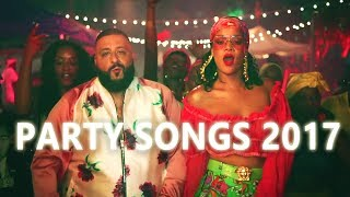 Best Party Songs 2017 (Best Songs 2017)