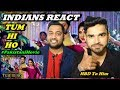 Download Video Download Indians React to Pakistani Movie Trailer | TUM HI HO 3GP MP4 FLV