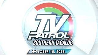 TV Patrol Southern Tagalog - October  18, 2018