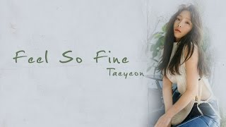 feel so fine taeyeon han rom eng lyrics