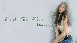 feel so fine 날개 - taeyeon 태연 hanromeng lyrics