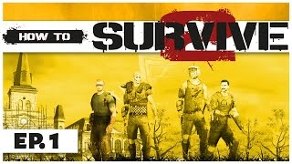 How to Survive 2 - Ep. 1 - Survive the Zombie Apocalypse! - Gameplay Introduction - Let's Play