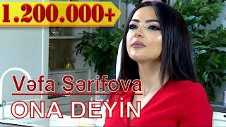 Vefa Sherifova - Ona Deyin (2017)