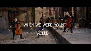 When We Were Young - Adele Violin Cello Cover Ember Trio