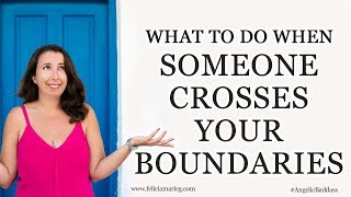 What To Do When Someone Crosses Your Boundaries