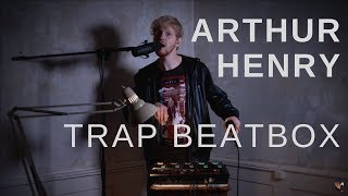 💥 TRAP BEATBOX by ARTHUR HENRY (#GBBB 17 wildcard)