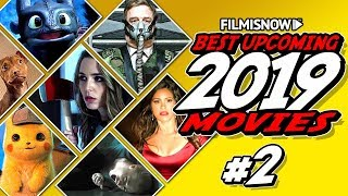BEST UPCOMING 2019 MOVIES You Can