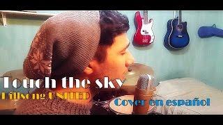 Touch the sky - Hillsong UNITED (Cover en español por Martin Palacio)
