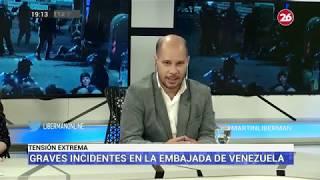 Canal 26 - Martín Liberman - Incidentes En Le Embajada De Venezuela En Buenos Aires