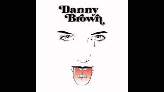 Danny Brown - I Will