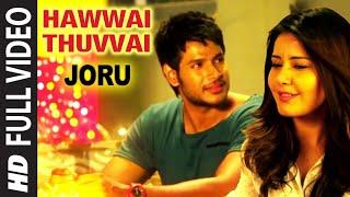 Hawwai Thuvvai Full Video Song | Joru | Sundeep Kishan, Rashi Khanna