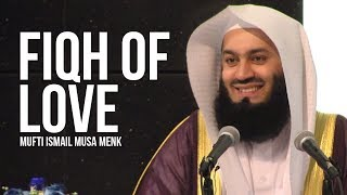 Fiqh of Love   Mufti Menk