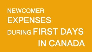 Newcomers to Canada. First day expenses.