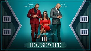 NdaniShorts : The House Wife ( A Short Film)