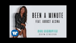 Sevyn Streeter - Been A Minute (feat. August Alsina) [Official Audio]