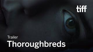 THOROURGHBREDS | TIFF Next Wave 2018
