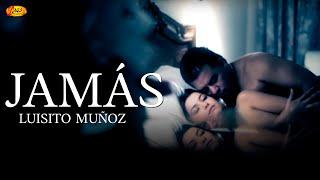 Jamás - Luisito Muñoz - musica popular 2017 - 2018