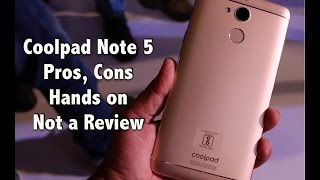 Hindi | Coolpad Note 5 India Hands on, Pros, Cons, Not a Review | Gadgets To Use