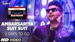T-Series Mixtape: Ambarsariya/ Suit Suit Song Teaser | 2 Days To Go► Releasing 31st July