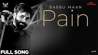 Babbu Maan - Pain (Full Song) | Ik C Pagal | Latest Punjabi Songs 2018