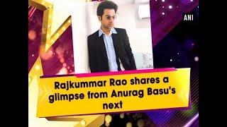 Rajkummar Rao shares a glimpse from Anurag Basu
