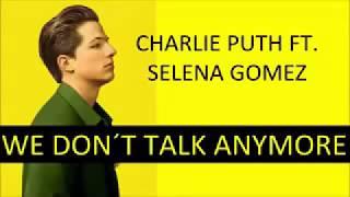 Charlie puth - We don't talk anymore ft.Selena Gomez (เนื้อเพลง)