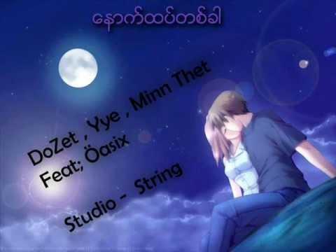Naut Htet Ta Khar ေနာက္ထပ္တစ္ခါ DoZet Yye Minn Thet Feat Oasix