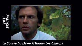 Francis Lai -  La Course Du Lievre A Travers Les Champs (1972)